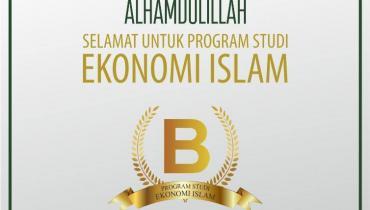 Selamat dan Sukses Kepada Program Studi Ekonomi Islam Atas di Raihnya Akreditasi B dari BAN-PT